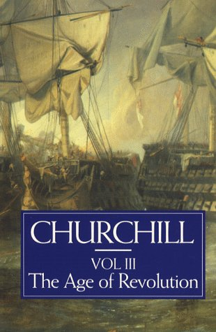 9780304340989: A History of the English-Speaking Peoples, Volume 3: The Age of Revolution