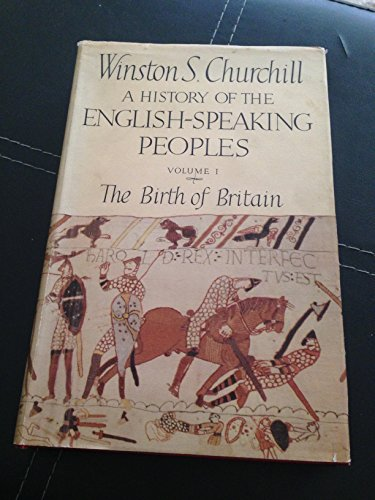 9780304340996: History of the English Speaking Peoples: Volume 1: The Birth of Britain