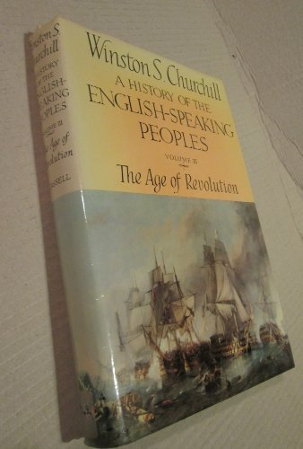 9780304341009: A History of the English-Speaking Peoples, Volume 3: The Age of Revolution