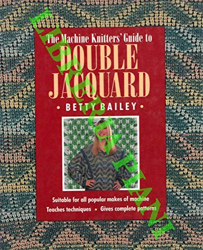 9780304341313: The Machine Knitter's Guide to Double Jacquard