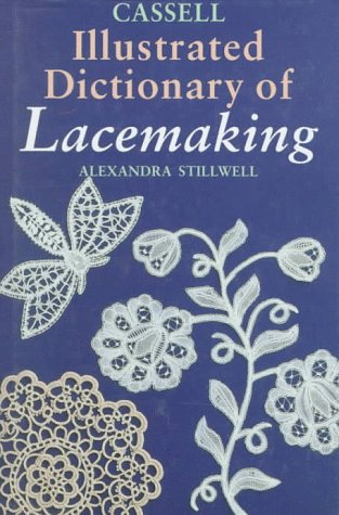 9780304341450: Cassell Illustrated Dictionary of Lacemaking