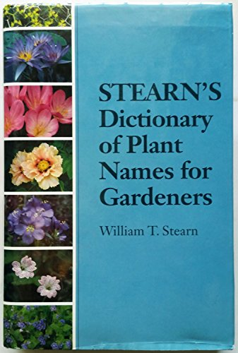 9780304341498: Stearn's Dictionary of Plant Names for Gardeners: A Handbook on the Origin and Meaning of the Botanical Names of Some Cultivated Plants