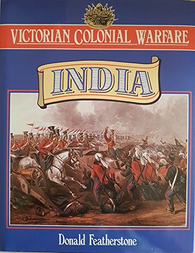 9780304341726: Victorian Colonial Warfare: India, from the Conquest of Sind to the Indian Mutiny