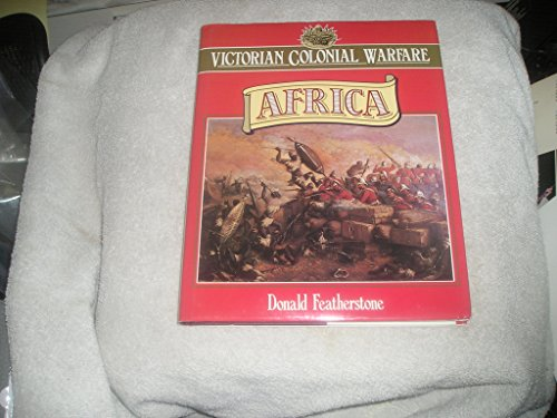 9780304341740: Victorian Colonial Warfare: Africa, 1842-1902