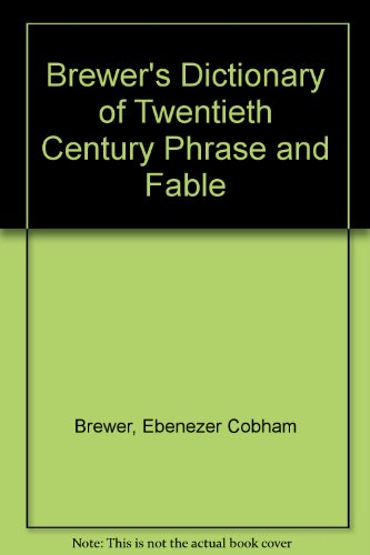 9780304341955: Brewer's Dictionary of Twentieth Century Phrase and Fable