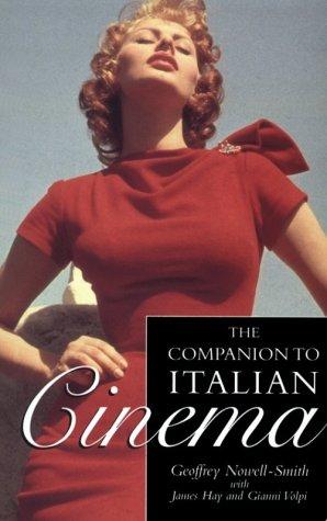 The Companion to Italian Cinema (Film studies): Geoffrey Nowell Smith,