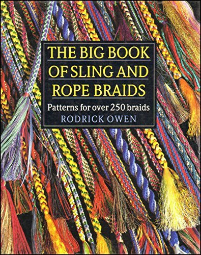 The Big Book of Sling and Rope Braids: Patterns for Over 250 Braids: Owen, Rodrick