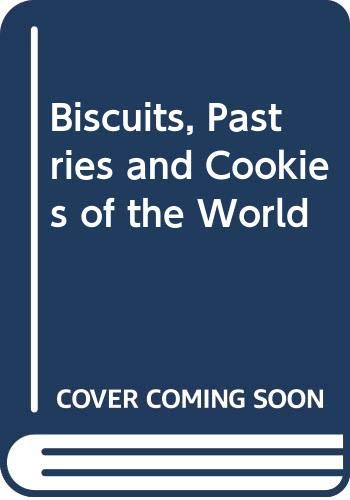 9780304342211: Biscuits, Pastries and Cookies of the World
