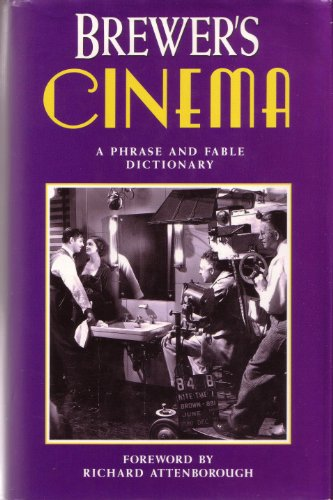 9780304342358: Brewer's Cinema: A Phrase and Fable Dictionary
