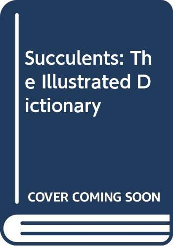9780304342501: Succulents: The Illustrated Dictionary