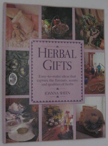 9780304342723: Herbal Gifts: Easy-To-Make Ideas That Capture the Flavours, Scents and Qualities of Herbs