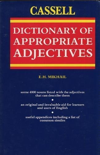 9780304342983: The Cassell Dictionary of Appropriate Adjectives