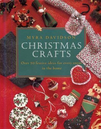 Christmas Crafts: Over 50 Festive Ideas for: Myra Davidson