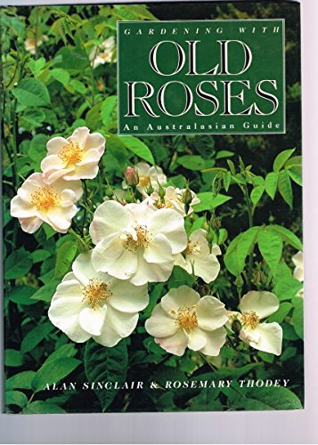 9780304343546: Gardening with Old Roses