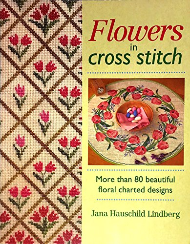 Flowers in Cross Stitch: Lindberg, Jana Hauschild