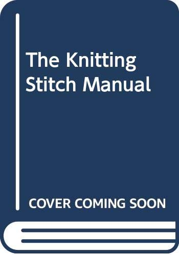 9780304344185: The Knitting Stitch Manual