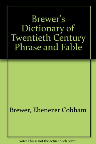 9780304344918: Brewer's Dictionary of Twentieth Century Phrase and Fable
