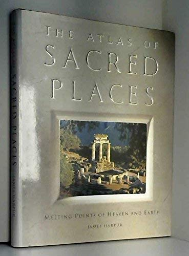 9780304345106: The Atlas of Sacred Places: Meeting Points of Heaven and Earth