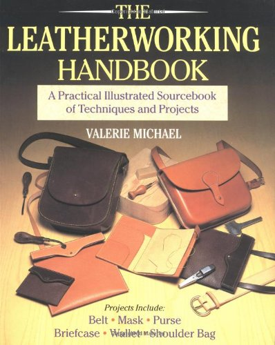 9780304345113: The Leatherworking Handbook: A Practical Illustrated Sourcebook Of Techniques And Projects
