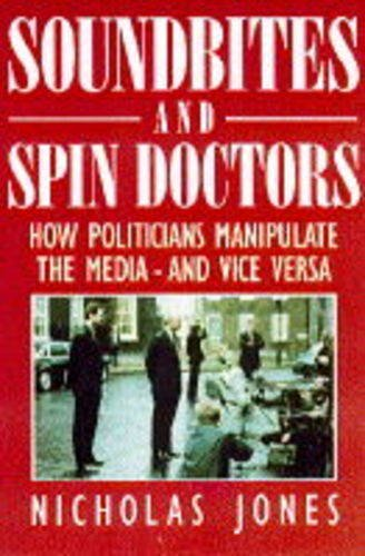 9780304345427: Soundbites and Spin Doctors: How Politicians Manipulate the Media - And Vice Versa
