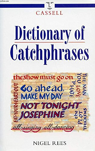 The Cassell Dictionary of Catchphrases (Language reference)