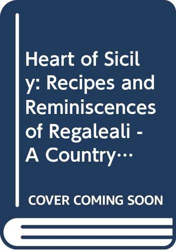 9780304345694: Heart of Sicily: Recipes and Reminiscences of Regaleali - A Country Estate