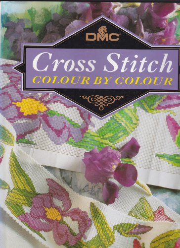 9780304345786: DMC Cross Stitch Colour by Colour: More Than 100 Exquisite Designs