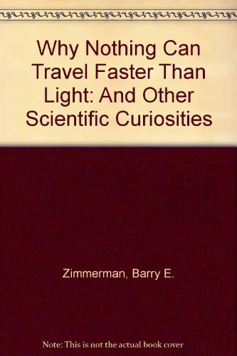 9780304345854: Why Nothing Can Travel Faster Than Light: And Other Scientific Curiosities