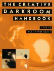9780304345939: Creative Darkroom Handbook: A Practical Guide to More Effective Results