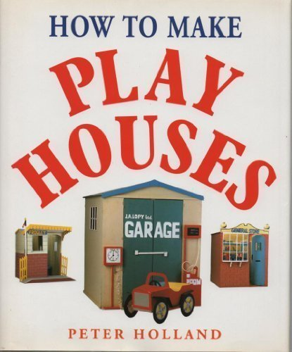 9780304345977: How to Make Play Houses