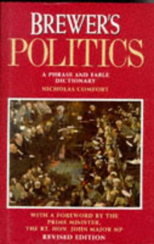 9780304346592: Brewer's Politics: A Phrase and Fable Dictionary