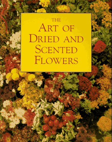 The Art of Dried and Scented Flowers: Anneliese Ott