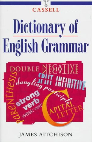 9780304346905: Cassell Dictionary of English Grammar