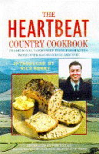 9780304347049: The Heartbeat Country Cookbook - Traditional Yorkshire Food Favourites - With Over 150 Delicious Recipes