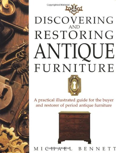 9780304347407: Discovering and Restoring Antique Furniture: A Practical Illustrated Guide for the Buyer and Restorer of Antique Furniture