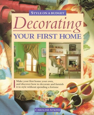 Decorating Your First Home: Style on a Budget: Caroline Atkins