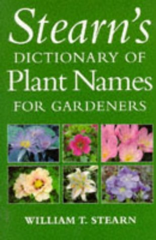 9780304347827: Stearn's Dictionary of Plant Names for Gardeners: A Handbook on the Origin and Meaning of the Botanical Names of Some Cultivated Plants