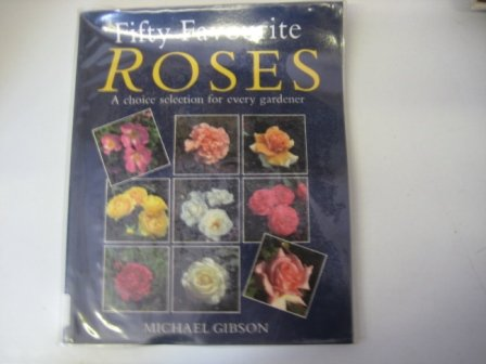 9780304347902: Fifty Favourite Roses