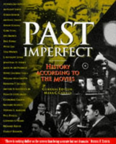 Past imperfect: history according to the movies: Mark C. (ed) CARNES