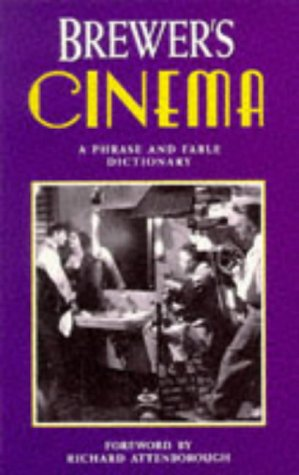 9780304348725: Brewer's Cinema: A Phrase and Fable Dictionary
