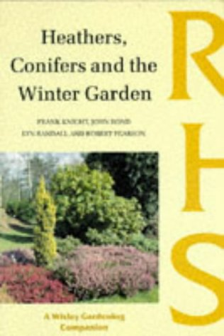 9780304348886: 'Heathers, Conifers And The Winter Garden (Wisley Gardening Companion)'