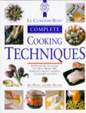 9780304348978: Le Cordon Bleu Complete Cookery Techniques