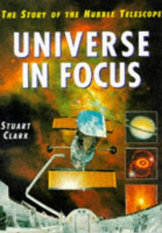 9780304349456: Universe in Focus: the Story of the Hubble Telescope