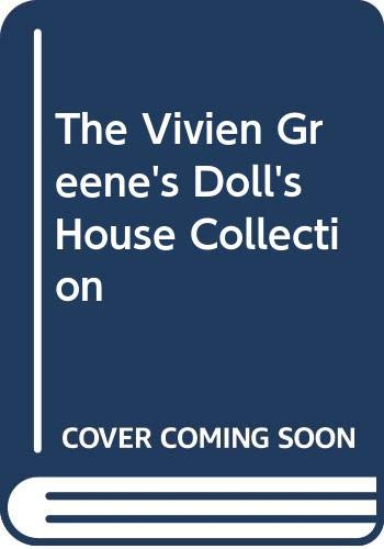 The Vivien Greene's Doll's House Collection (0304349488) by Greene, Vivien; Towner, Margaret