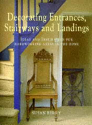 9780304349494: Decorating Entrances, Stairways and Landings: Ideas and Inspiration for Hardworking Areas in the Home