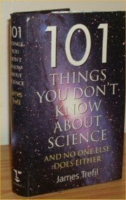 101 Things You Don't Know About Science: And No One Else Does Either: Trefil, James S.