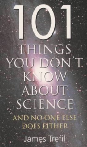 9780304349937: 101 Things You Don't Know About Science: And No One Else Does Either