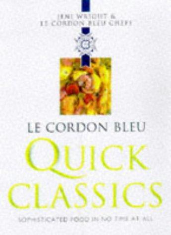 Le Cordon Bleu Quick Classics (Le Cordon Bleu Classics) (0304350311) by Jeni Wright