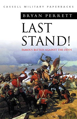 9780304350551: Last Stand! Famous Battles Against the Odds (Cassell Military Classics)
