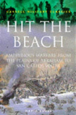 9780304350568: Cassell Military Classics: Hit The Beach: The Drama Of Amphibious Warfare